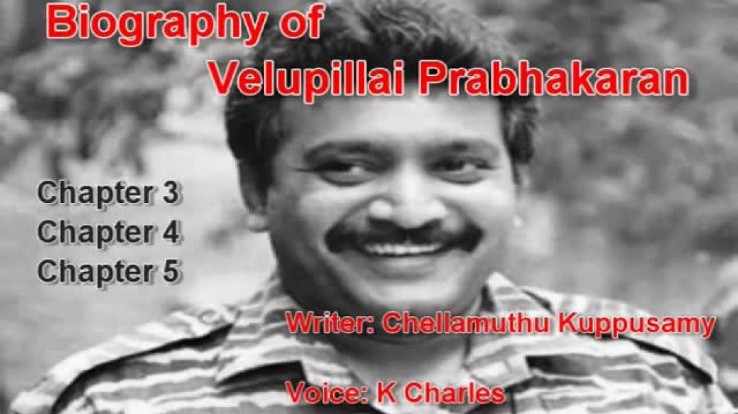 Biography of Methagu Velupillai Prabhakaran [Audio][Tamil] [Part 2]